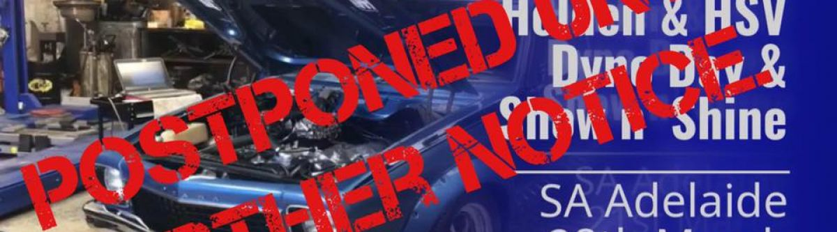 All Holden  HSV Dyno Day Comp and Show n' Shine (SA) *POSTPONED* Cover Image