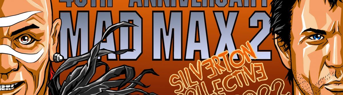 Mad Max 2: 40th Anniversary by The Silverton Collective (NSW) Cover Image